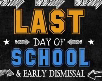 Last Day of School Early Dismissal